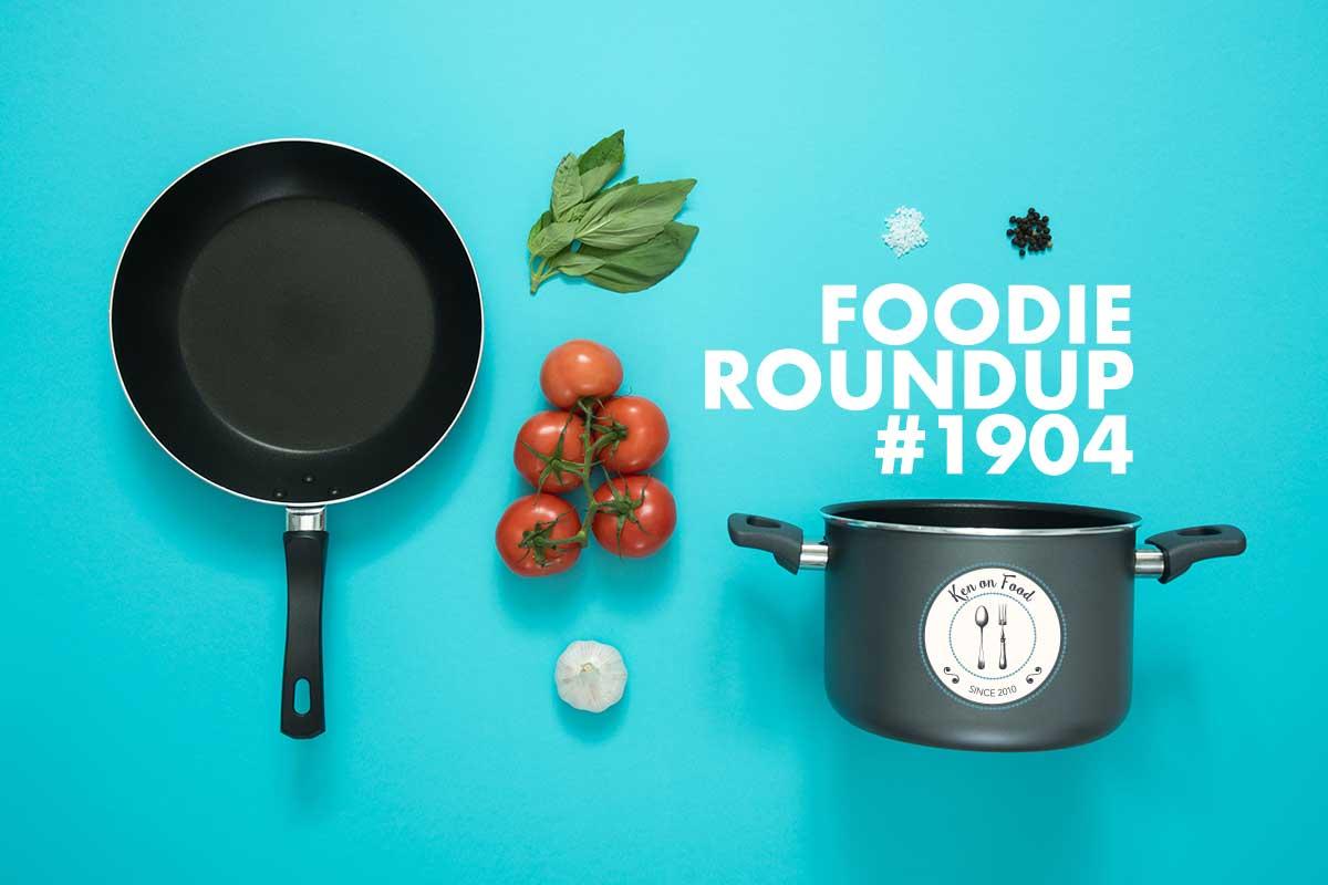 Foodie Roundup #1904