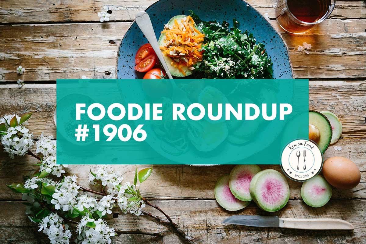 Foodie Roundup 1906
