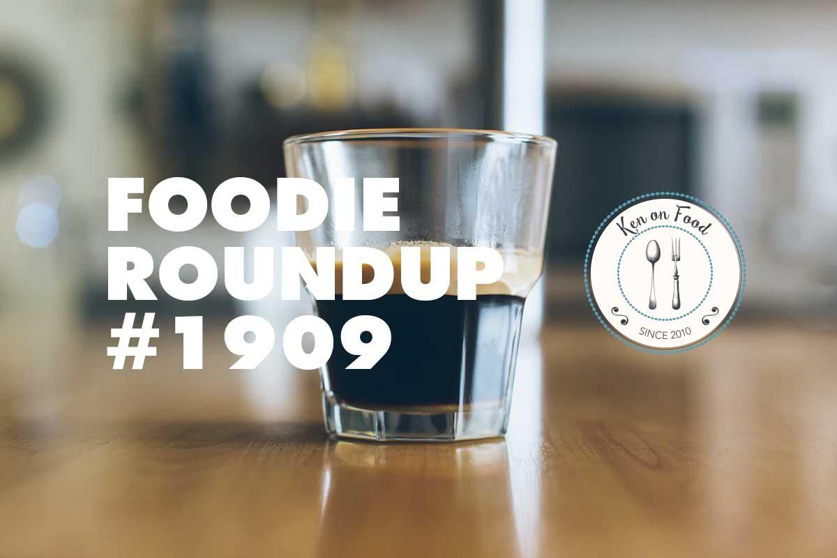 Foodie Roundup #1909