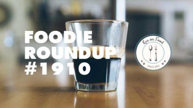 Foodie Roundup #1910