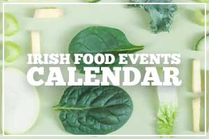 Irish food events and festivals calendar
